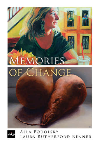 Memories of Change: Alla Podolsky and Laura Rutherford Renner