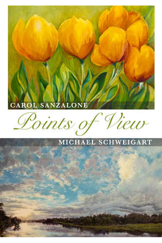 Points of View - Carol Sanzalone and Michael Schweigart