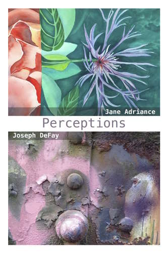 Perceptions: Jane Adriance and Joseph DeFay