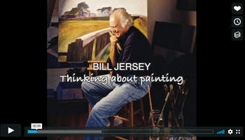 Bill Jersey / Thinking About Painting