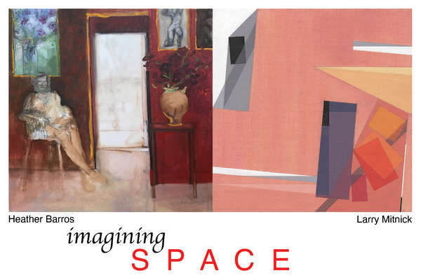 Imagining Space: Heather Barros and Larry Mitnick